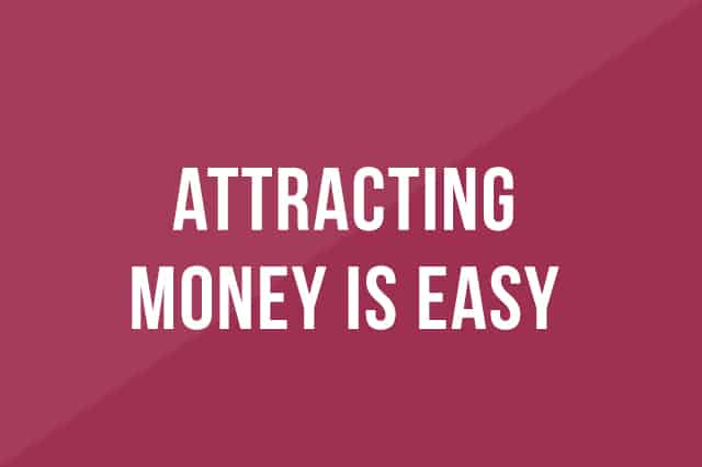 Attracting-money-is-easy.jpg