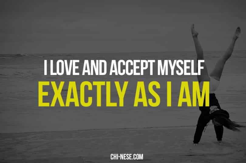 I love and accept myself exactly as I am