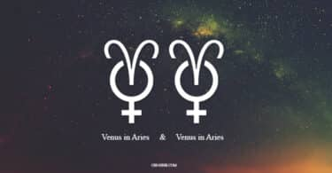 Venus in Aries with Venus in Aries