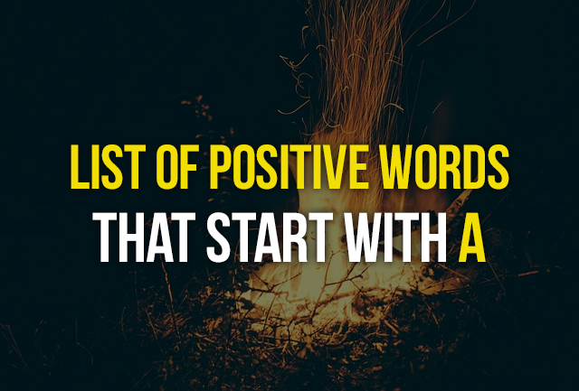 list of positive words that start with a positive affirmations