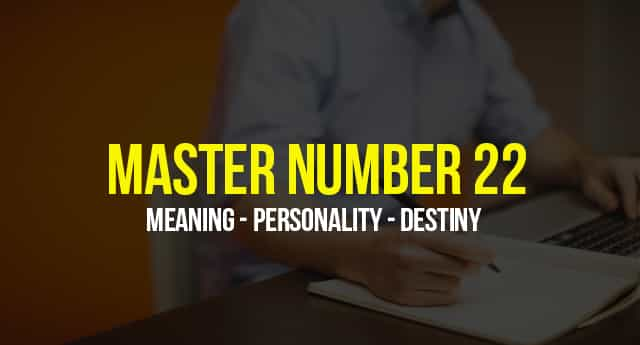 Master Number 22 Meaning Personality Destiny