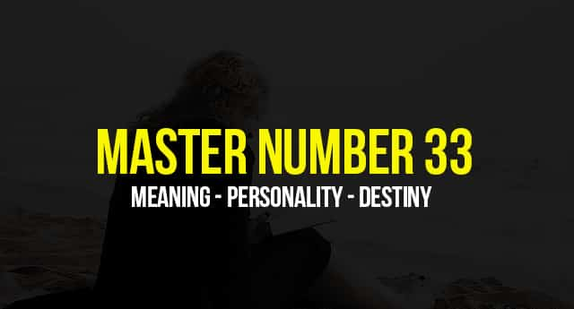 Master Number 33 – Meaning, Personality, Destiny - Numerology