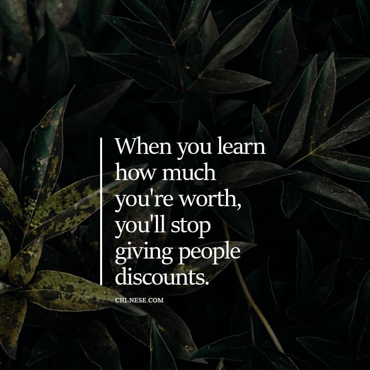 When you learn how much you're worth, you'll stop giving people discounts