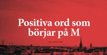 Positiva ord som börjar på M