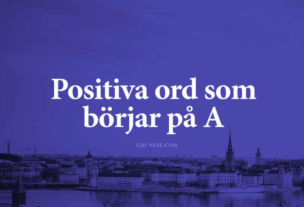 Positiva ord på A