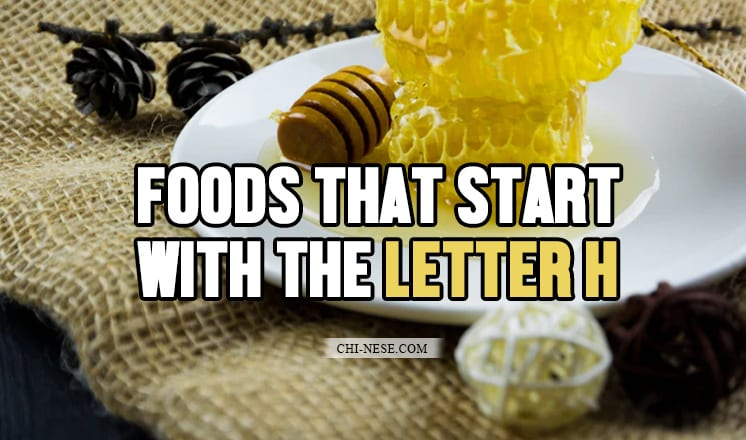 foods that start with the letter h